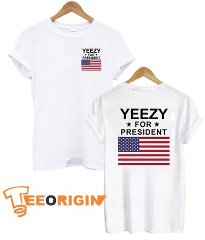 Yeezy For President 2020 T-shirt